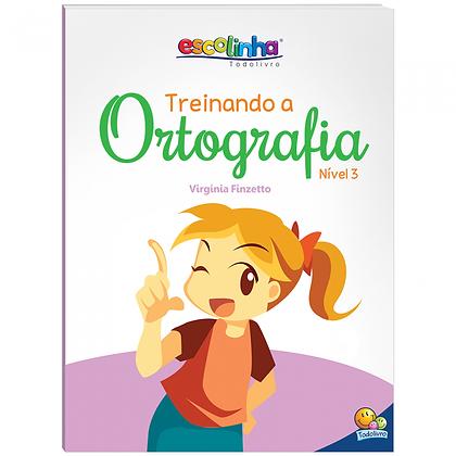 Escolinha Treinando A Ortografia: Nível 3