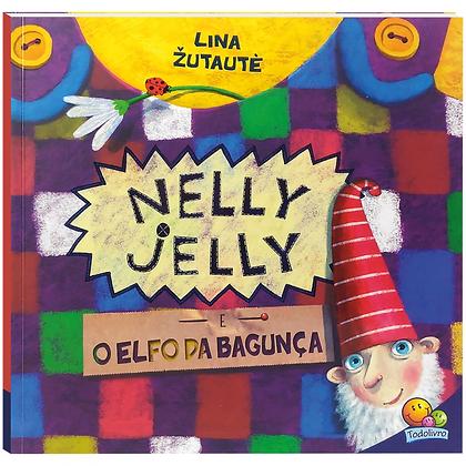 Nelly Jelly E O Elfo Da Bagunca