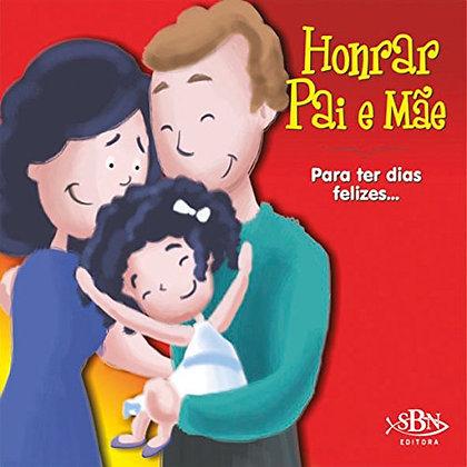 AMIGOS DE DEUS: HONRAR PAI E MAE - PARA TER DIAS F