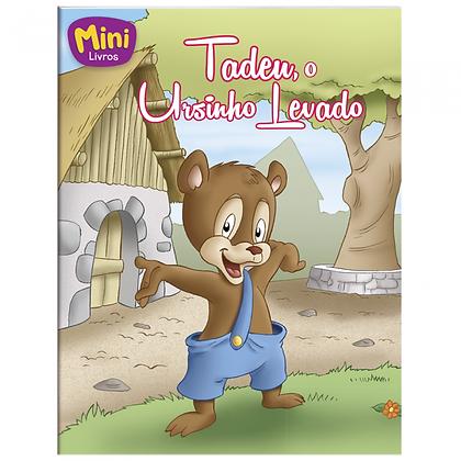 MINI - ANIMAIS: TADEU, O URSINHO LEVADO