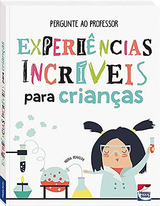 PERGUNTE AO PROFESSOR - EXPERIENCIAS INCRIVEIS PARA CRIANCAS