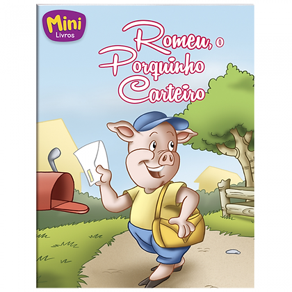 MINI - ANIMAIS: ROMEU, O PORQUINHO CARTEIRO