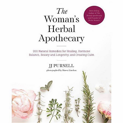 The Woman's Herbal Apothecary: 200 Natural Remedies for Healing, Hormone Balance