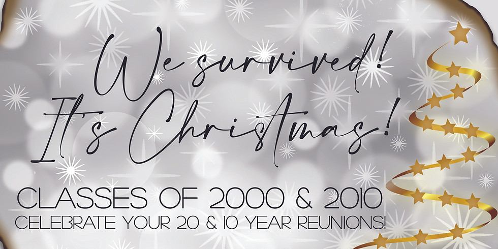 We survived, It's Christmas! Classes of 2000/2010 reunion!
