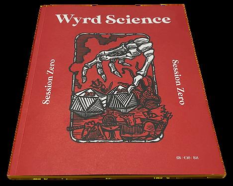 Wyrd Science - Session Zero (Print)