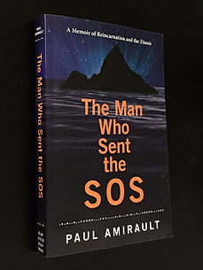The cover of the trade paperback version of Hollywood TV producer Paul Amirault's book The Man Who Sent the SOS: A Memoir of Reincarnation and the Titanic.