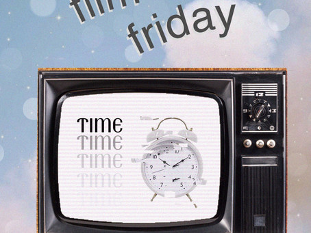 film friday: time