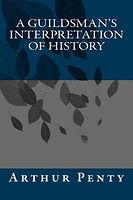 A Guildsman's interpretation of history.