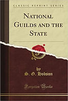 National Guilds and the State SG Hobson.