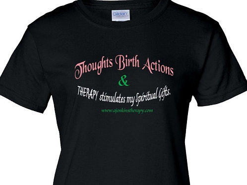 Thoughts Birth Actions T-shirt