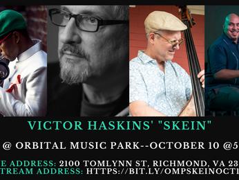 THIS SUNDAY, 10/10--Victor Haskins' SKEIN: Concert/Live Recording @ Orbital Music Park