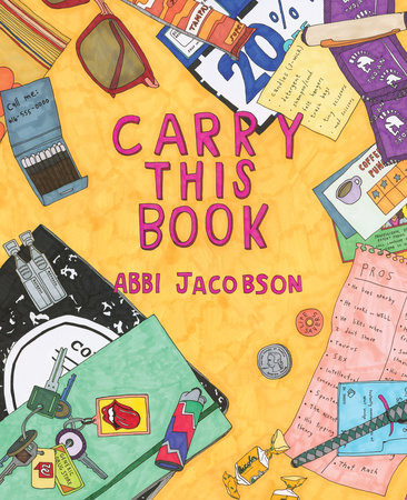 Abbi Jacobson, Carry This Book (New York: Viking Press, 2016)