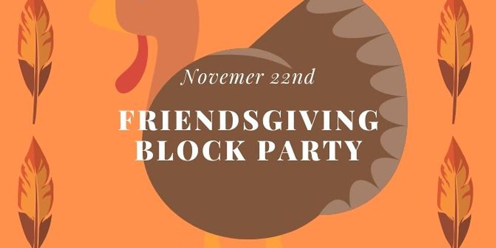 Friendsgiving Block Party!