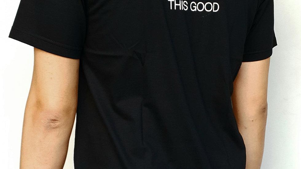 """Never Felt This Good"" UNK Black T-shirt (Unisex)"