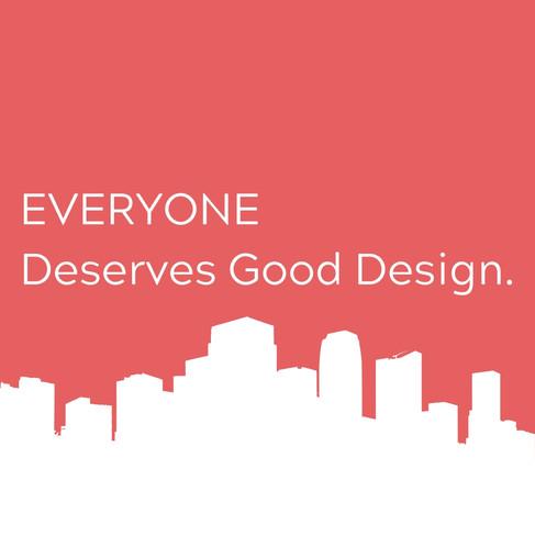 EVERYONE Deserves Good Design..jpg