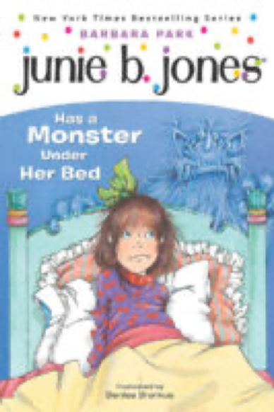 Junie B. Has a Monster Under Her Bed,    Barbara Park  and Denise