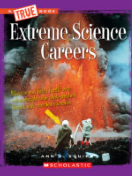 Extreme Science Careers, Ann O. Squire