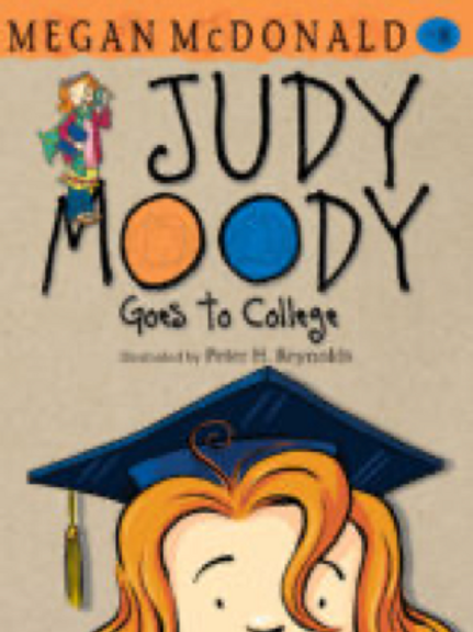Judy Moody Goes to College,    Megan McDonald and Peter H.