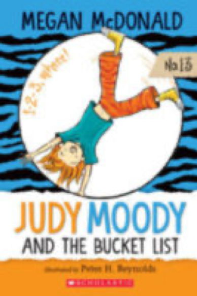 Judy Moody and the Bucket List,    Megan McDonald and Peter H.