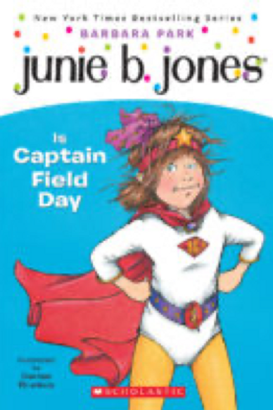 copy of Junie B. is Captain of Field Day,    Barbara Park  and Denise
