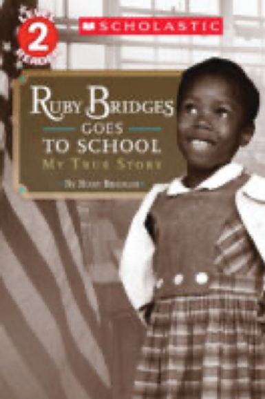 Scholastic Reader!® Level 2: Ruby Bridges Goes to School           Ruby Bridges