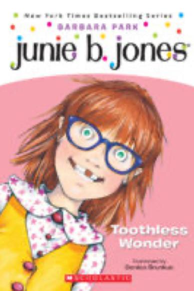 Junie B., First Grader: Toothless Wonder        Barbara Park  and Denise Brunkus