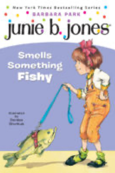 Junie B. Jones Smells Something Fishy Barbara Park and Denise Brunkus