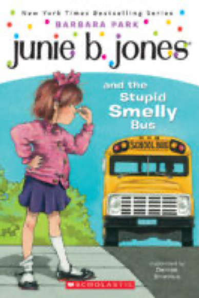 Junie B. and the Stupid Smelly Bus,    Barbara Park  and Denise