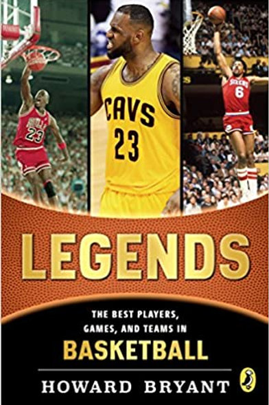 Legends: The Best Players, Games, and Teams in Basketball, Howard Bryant