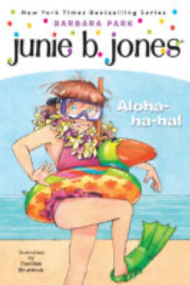 Junie B., First Grader: Aloha-ha-ha!                    Barbara Park  and Denise