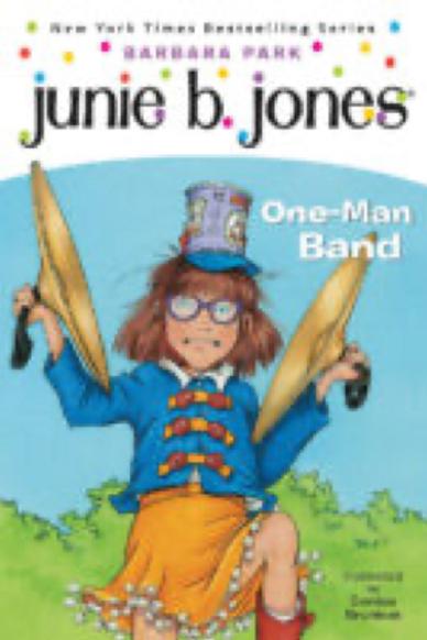 Junie B., First Grader: One-Man Band                    Barbara Park  an