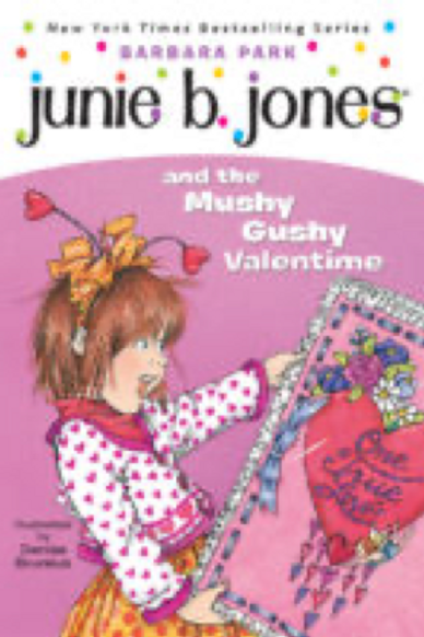 Junie B. and the Mushy Gushy Valentine,    Barbara Park  and Denise