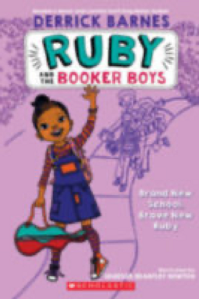 Ruby and the Booker Boys...           Derrick Barnes and Vanessa Brantley Newton