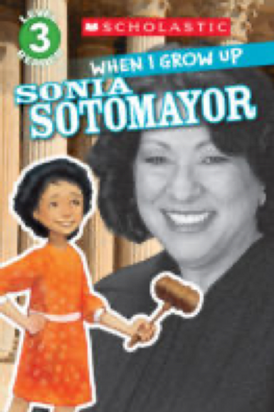 When I Grow Up: Sonia Sotomayor, Annmarie Anderson and Gerald