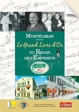 """""""Montélimar, le Grand Livre d'Or du Relais de l'Empereur"""""""