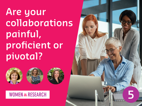 Webinar #5: Are your Collaborations Painful, Proficient or Pivotal?