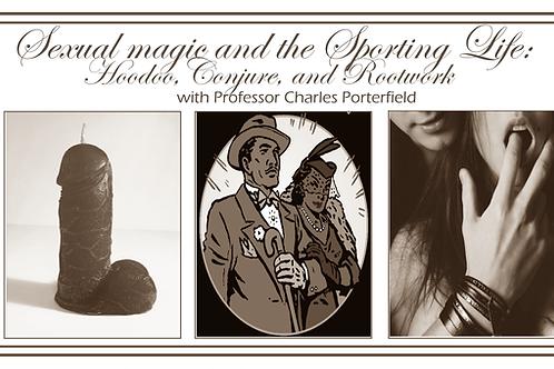 Charles Porterfield Sex Magick Class 05/09/2020 Zoom