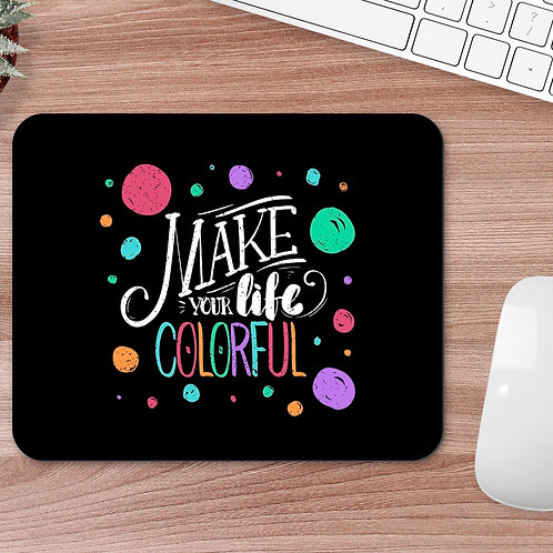 MOUSEPAD make your day colorful