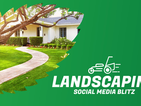 Campaign Spotlight: Landscaping SM Blitz
