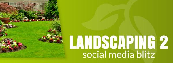 Landscaping2SocialMediaBlitz_PreviewThum