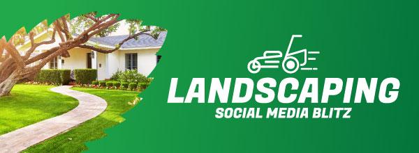 Landscaping1SocialMediaBlitz_PreviewThum