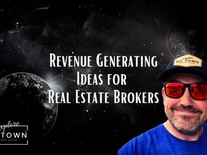 Revenue Generating Ideas for Real Estate Brokers