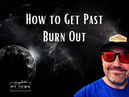 How to Get Past Burn Out