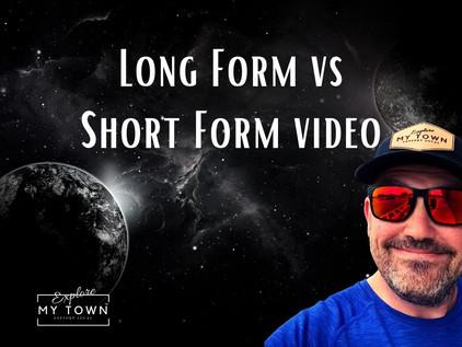 Long Form vs Short Form video