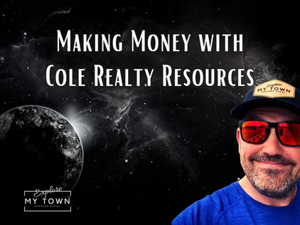 Making Money with Cole Realty Resources