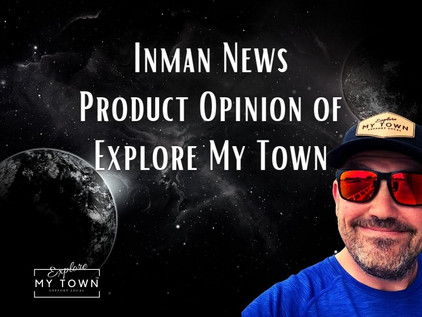 Inman News Product Opinion of Explore My Town