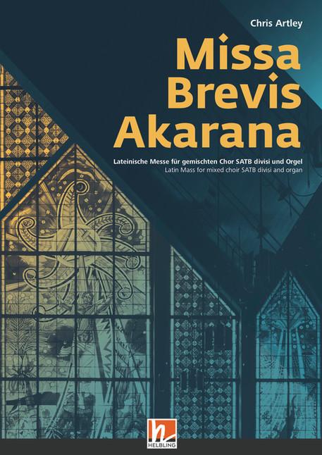Helbling Verlag about to publish Chris Artley's 'Missa Brevis Akarana'!