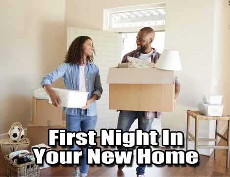 Your First Night In Your New Home