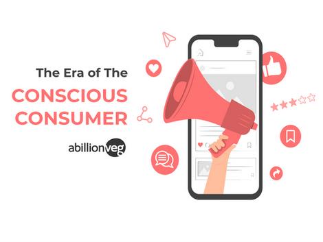 The Era of The Conscious Consumer