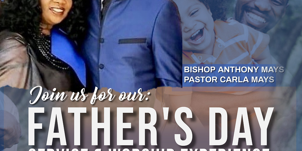 Join us for our Father's Day Service & Worship Experience